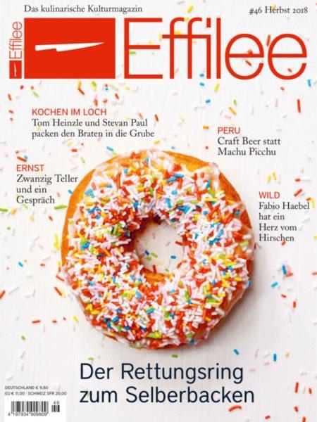 Effilee 46: Kochen im Erdloch, Zwanzig Teller im ernst, Sebastian Bordthäuser in Peru, Vom Wald auf den Tisch mit Fabio Haebel …