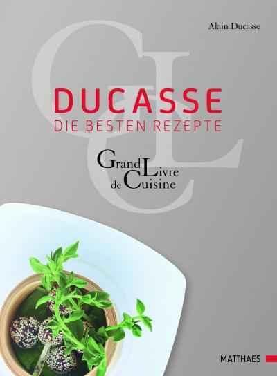 Die besten rezepte grand livre de cuisine effilee for Alain ducasse grand livre de cuisine