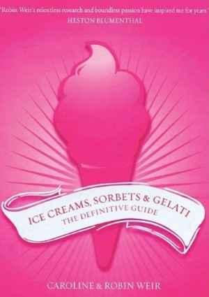 Ice creams, sorbets & gelati: The definitive guide
