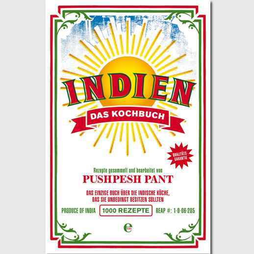 Rezepte gesammelt und bearbeitet von Pushpesh Pant